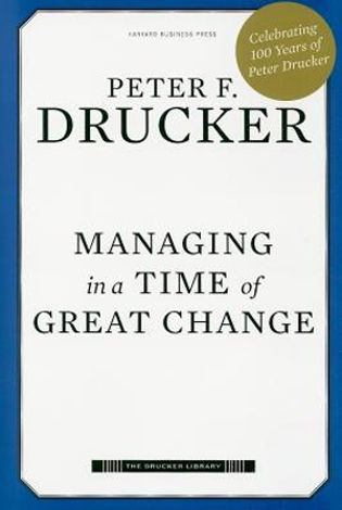 Drucker's 1995 Book indicates Outsourcing arrived during decade of great change